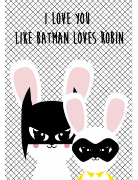 kaart 'I love you like Batman loves Robin'