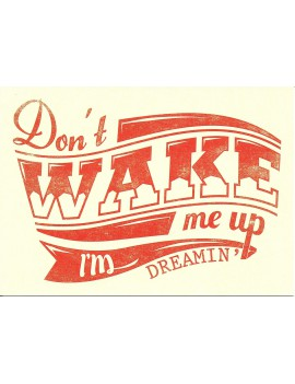 kaart 'Don't Wake Me Up, I'm Dreamin''