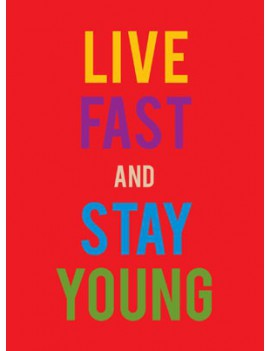 kaart 'live fast & stay young'